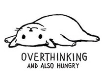 Fridge Magnet - Overthinking and also hungry