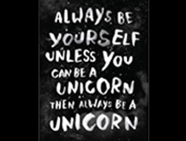 Fridge Magnet - Always be yourself unless you can be a unicorn then always be a unicorn