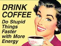 Fridge Magnet - Drink coffee; do stupid things faster with more energy
